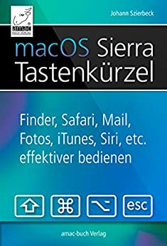 macOS Sierra Tastenkürzel: Siri, Finder, Safari, Mail, Fotos, iTunes etc. effektiver bedienen