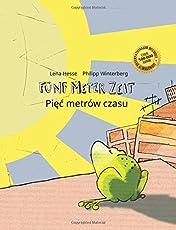 Fünf Meter Zeit/Piec metrow czasu: Kinderbuch Deutsch-Polnisch (bilingual/zweisprachig)