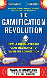 The Gamification Revolution: How Leaders Leverage Game Mechanics to Crush the Competition (Business Books)