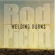 Welding Burns by Rod Picott (2011-06-07)