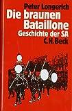 Die braunen Bataillone. Geschichte der SA.