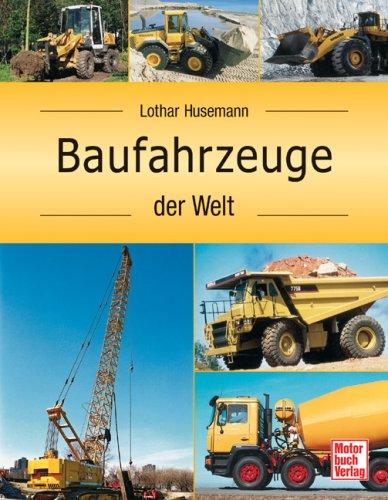 Baufahrzeuge der Welt