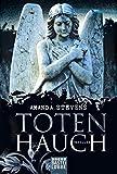 Totenhauch: Roman (Die Graveyard Queen Reihe, Band 1)