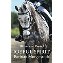 Bittersweet Farm 2: Joyful Spirit (Volume 2) by Barbara Morgenroth (2013-12-14)