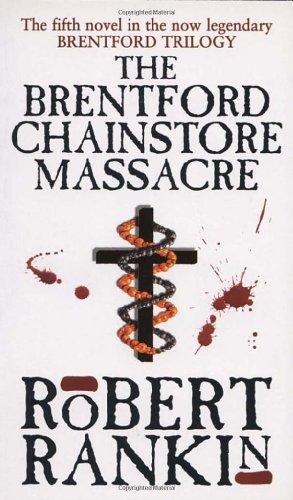 The Brentford Chainstore Massacre (Brentford Trilogy)