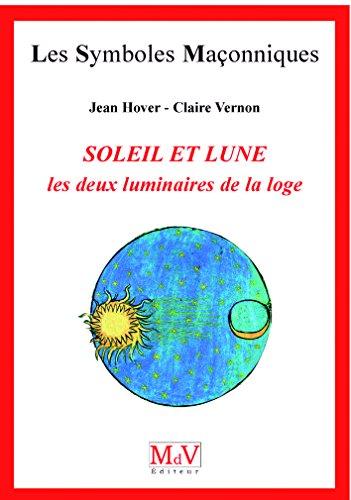 Le soleil et la lune : Les deux luminaires de la Loge par Jean Hover