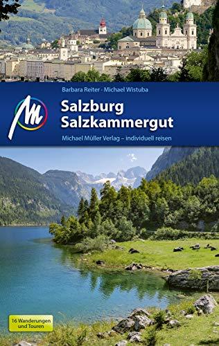 Salzburg & Salzkammergut Reiseführer Michael Müller Verlag: Individuell reisen mit vielen praktischen Tipps (MM-Reiseführer)