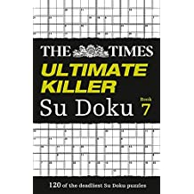The Times Ultimate Killer Su Doku Book 7 by The Times Mind Games (2015-10-01)