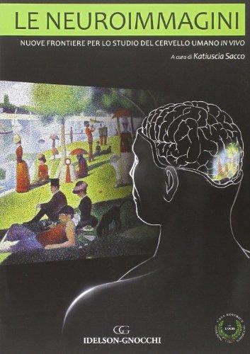 Le neuroimmagini. Nuove frontiere per lo studio del cervello umano in vivo