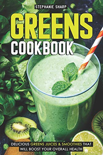 Super Smoothie Mix (Greens Cookbook: Delicious Greens Juices & Smoothies that Will Boost Your Overall Health)