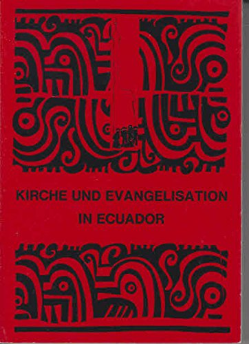 Kirche und Evangelisation in Ecuador. Informationsschrift über Ecuador und seine Kirche.