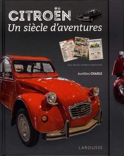 Citroen, un siècle d'aventures par Aurélien Charle