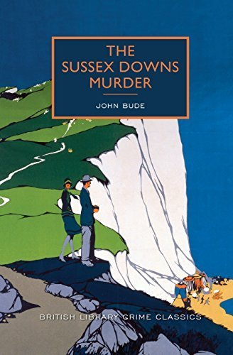 The Sussex Downs Murder: A British Library Crime Classic (British Library Crime Classics) by John Bude (2015-05-05)