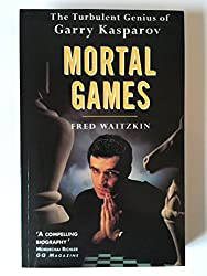 Mortal Games: Turbulent Genius of Garry Kasparov