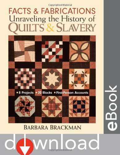 [( Facts and Fabrications: Unraveling the History of Quilts and Slavery )] [by: Barbara Brackman] [Feb-2007]