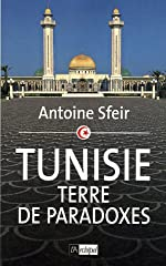 Tunisie - Terre de paradoxes d'Antoine Sfeir