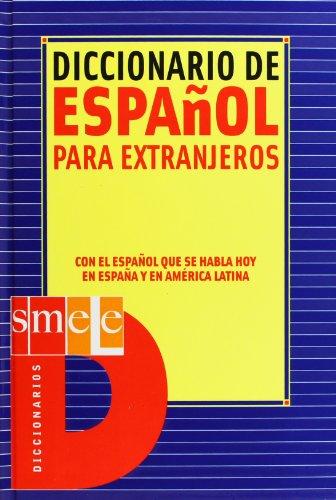 ELE. Diccionario de español para extranjeros.: Con el español que se habla hoy en España y en América Latina. (SM Diccionarios) por Varios Autores