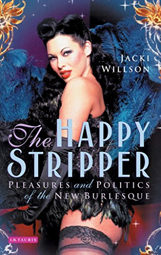 happy-stripper-the-pleasures-and-politics-of-the-new-burlesque
