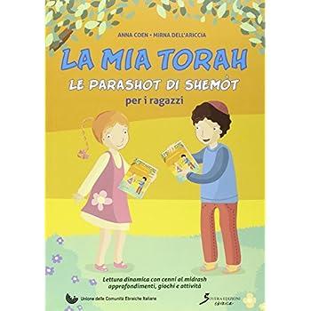 La Mia Torah. La Parashot Di Shemòt Per Ragazzi