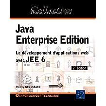 Java Enterprise Edition - Le développement d'applications web avec JEE 6 [2ième édition]