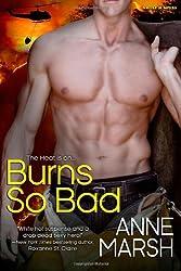 Burns So Bad: Volume 3 (Smoke Jumpers) by Anne Marsh (20-Dec-2013) Paperback