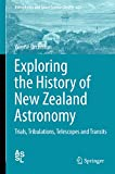 Front cover for the book Exploring the History of New Zealand Astronomy: Trials, Tribulations, Telescopes and Transits by Wayne Orchiston