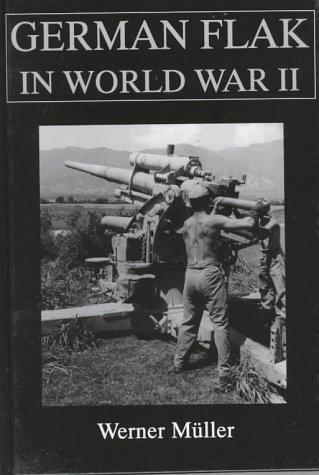 German Flak in World War II (Schiffer Military/Aviation History)