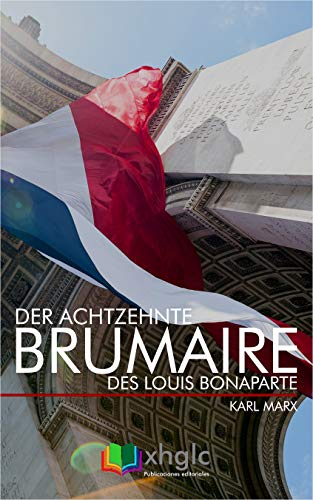 Der achtzehnte Brumaire des Louis Bonaparte