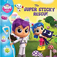 True and the Rainbow Kingdom: The Super Sticky Rescue