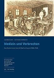 Medizin und Verbrechen: Das Krankenrevier des KZ Sachsenhausen 1936-1945 (Schriftenreihe der Stiftung Brandenburgische Gedenkstätten)
