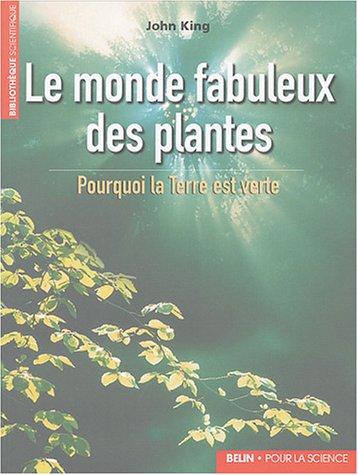 Le monde fabuleux des plantes : Pourquoi la Terre est verte