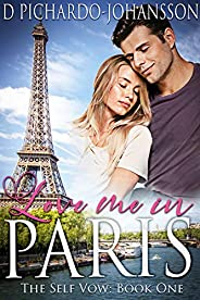 Love Me in Paris: A Travel Romance (The Self-Vow Book 1) (English Edition)