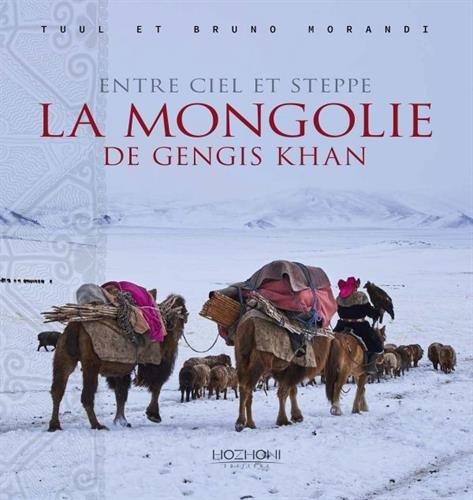 Descargar Libro Entre ciel et steppe : Sur les traces de Gengis Khan de Tuul Morandi