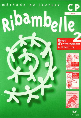 Ribambelle CP : Cahier d'activités 2 par Jean-Pierre Demeulemeester, Nadine Demeulemeester, Monique Géniquet
