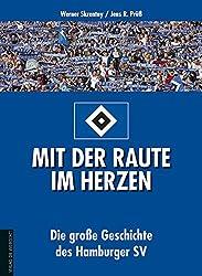 Mit der Raute im Herzen: Die große Geschichte des Hamburger SV