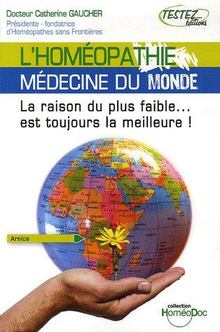 L'homéopathie, médecine du monde : La raison du plus faible... est toujours la meilleure
