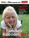 Der Familien-Kalender 2011: Tipps, Tricks und Ideen zu Erziehung, Freizeit und Basteln, Schule und Lernen