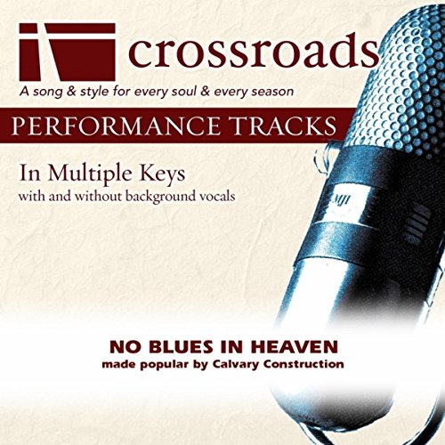 No Blues In Heaven (Performance Track High without Background Vocals in Bb)