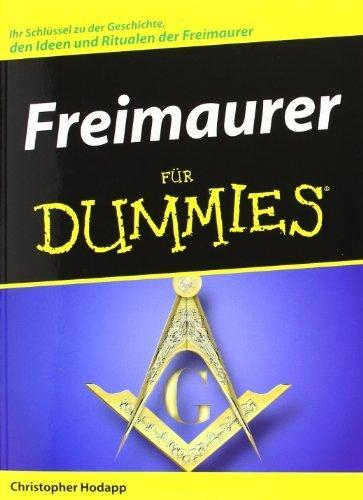 Freimaurer für Dummies: Ihr Schlüssel zu der Geschichte. den Ideen und Ritualen der Freimaurer (Fur Dummies) von Hodapp. Christopher (2006) Taschenbuch Freimaurer Für Dummies