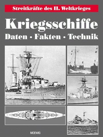 Kriegsschiffe. Daten - Fakten - Technik