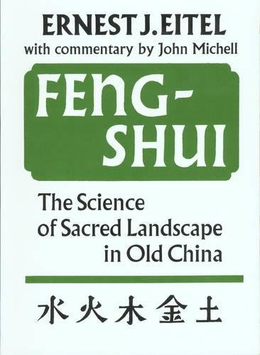 Feng-Shui: The Science of the Sacred Landscape in Old China: The Science of Sacred Landscape