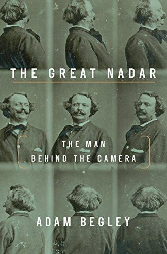 The Great Nadar: Man Behind the Camera, the