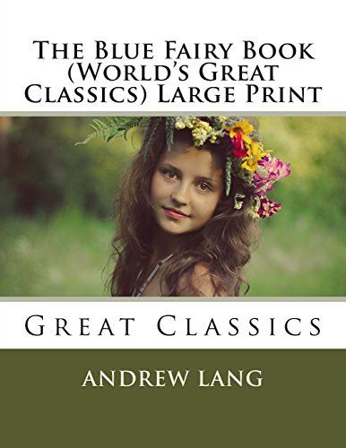 The Blue Fairy Book (World's Great Classics) Large Print