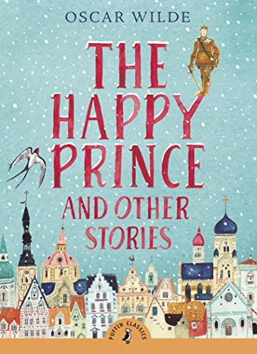 The Happy Prince and Other Stories (Puffin Classics)