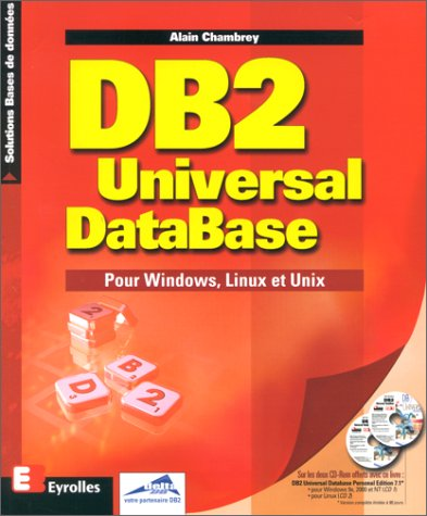 DB2 Universal DataBase. Pour Windows, Linux et Unix par Alain Chambrey