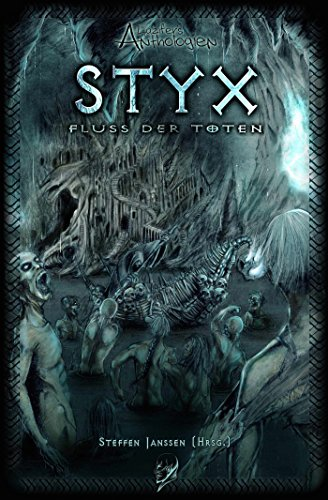 Styx - Fluss der Toten: Grusel, Horror, Fantasy (Wölfe Lieben Berg)