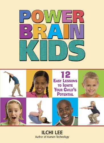 Power Brain Kids: 12 Easy Lessons to Ignite Your Child's Potential por Ilchi Lee
