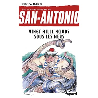 Les nouvelles aventures de San Antonio T.11: Vingt mille noeuds sous les mers
