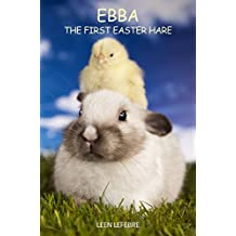 Ebba, the first Easter Hare (SPRING) (FOUR SEASONS Book 2) (English Edition)