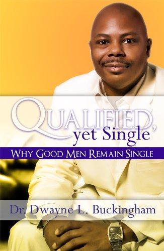 Buckingham Single (Qualified, Yet Single: Why Good Men Remain Single (English Edition))